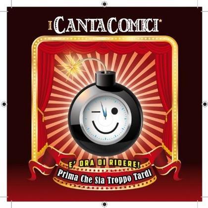 Cantacomici - Prima Che Sia Troppo Tardi (E Ora Di Ridere!) (2 CDs)