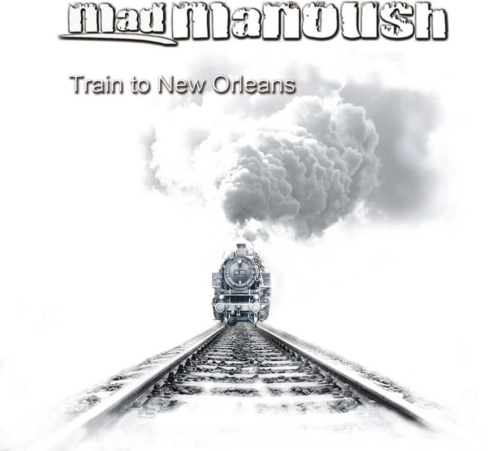 Mad Manoush - Train To New Orleans