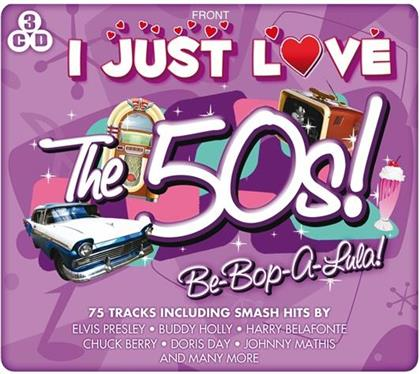 I Just Love The 50s - Various - Be Bop A Lula (3 CDs)