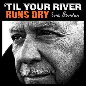 Eric Burdon - Til Your River Runs Dry (LP)