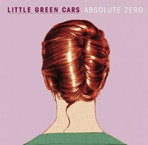 Little Green Cars - Absolute Zero (LP)