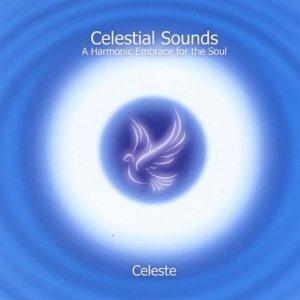 Celeste - Celestrial Sounds: A Harmonic Embrace For The