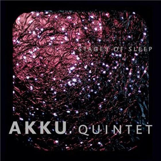 Akku Quintet - Stages Of Sleep
