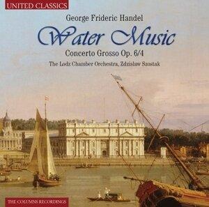 Zdzislaw Szostak, Georg Friedrich Händel (1685-1759) & Lotz Chamber Orchestra - Wassermusik - Concerto Grosso Op6/4