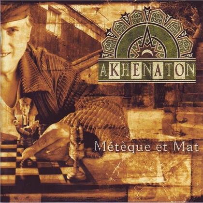 Akhenaton (IAM) - Meteque Et Mat