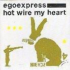 Egoexpress - Hot Wire My Heart (2 LPs)