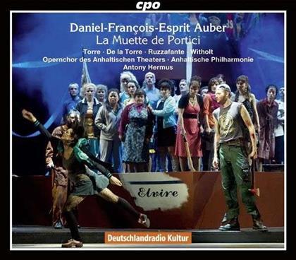 Opernchor des Anhaltischen Theaters, De la Torre, Ruzzafante, Witholt, Daniel-Francois-Esprit Auber, … - La Muette De Portici (2 CDs)