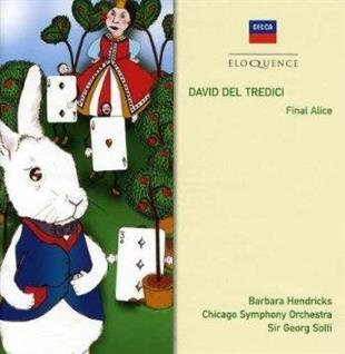 Barbara Hendricks, Sir Georg Solti, David del Tredici & Chicago Symphony Orchestra - Final Alice - Eloquence