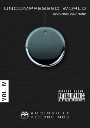 Uncompressed World - Vol. IV - Audiophile Solo Piano