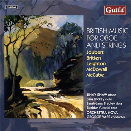 John Joubert (*1927), Benjamin Britten (1913-1976), Kenneth Leighton 1929-1988, Cecilia McDowall, John McCabe *1939, … - British Music For Oboe And Strings
