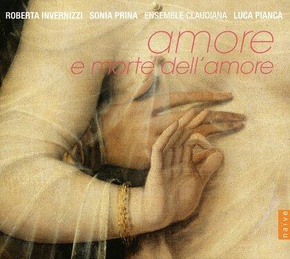 Roberta Invernizzi, Sonia Prina, Ensemble Claudiana, Claudio Monteverdi (1567-1643), Benedetto Marcello (1686-1739), … - Amore e Morte dell'amore