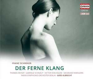 Thomas Moser, Gabriele Schnaut, Vicoor von Halem, Siegmund Nimsgern, Franz Schreker (1878-1934), … - Der Ferne Klang (2 CDs)