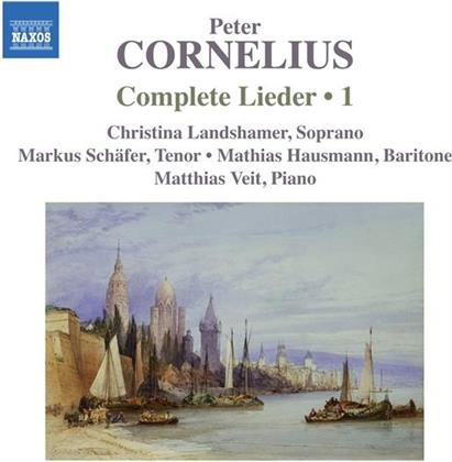 Peter Cornelius (1824-1874), Christina Landshamer, Markus Schäfer, Mathis Hausmann & Matthias Veit - Complete Lieder Vol. 1
