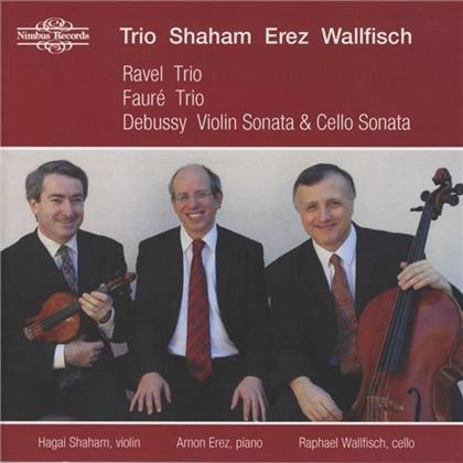 Trio Shaham Erez Wallfisch, Maurice Ravel (1875-1937), Gabriel Fauré (1845-1924), Claude Debussy (1862-1918), Gil Shaham, … - Ravel Trio, Faure Trio, Debussy Violin - & Cellosonata