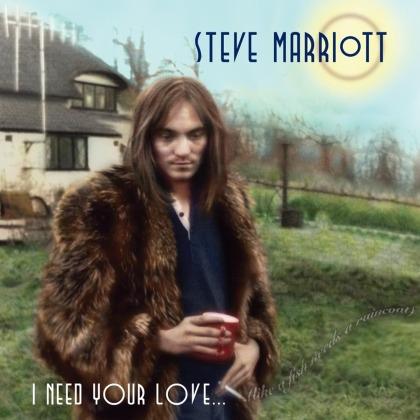 Steve Marriott - I Need Your Love... (Like A Fish Needs A Raincoat) (2 CDs)