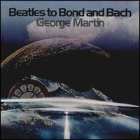 George Martin - Beatles To Bond & Bach