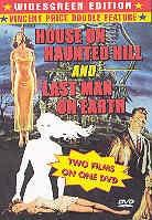 House on haunted hill / Last man on earth (n/b)