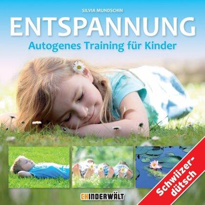 Silvia Mundschin - Entspannung - Autogenes Training Für Kinder