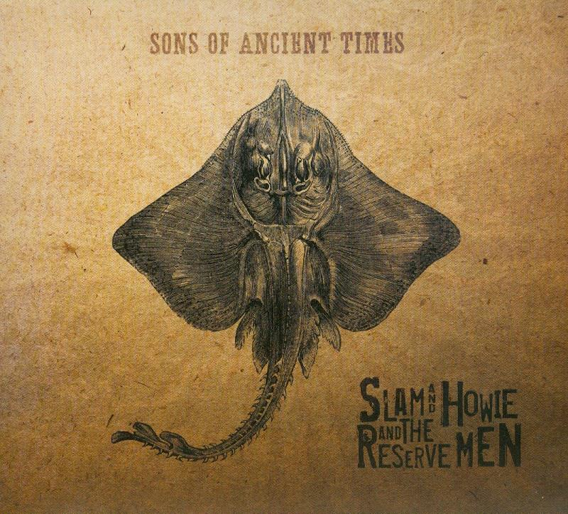Slam & Howie And The Reserve Men - Sons Of Ancient Times (LP)