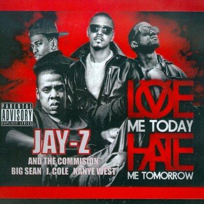Jay-Z, Big Sean, J. Cole & Kanye West - Love Me Today Hate Me Tomorrow