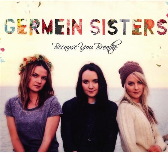 Germein Sisters - Because You Breathe