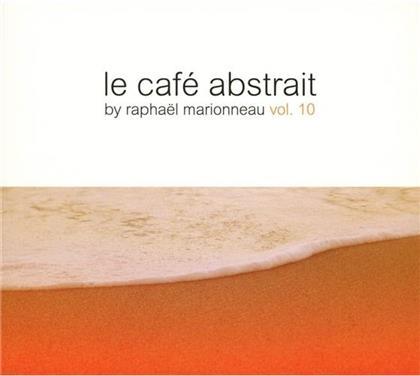 Cafe Abstrait - Vol. 10 - Compiled By Raphael Marionneau (3 CDs)