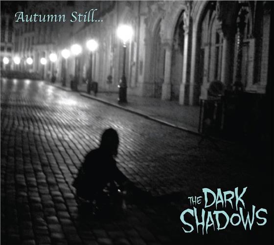 The Dark Shadows - Autumn Still