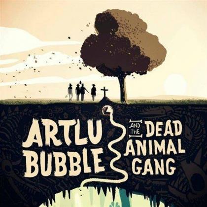 Artlu Bubble & The Dead Animal Gang - --- (LP)