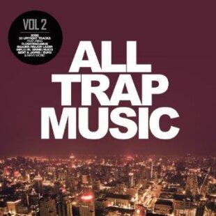 All Trap Music - Vol. 2 (2 CDs)
