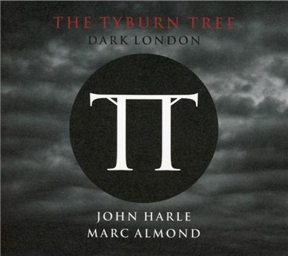 John Harle & Marc Almond - Tyburn Tree - Dark London