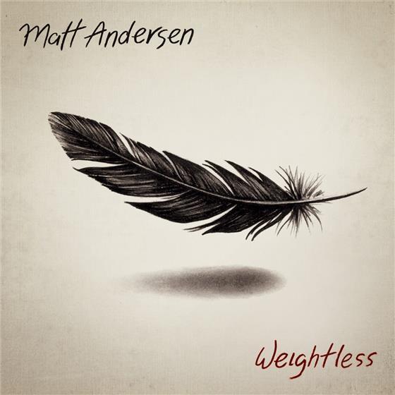 Matt Andersen - Weightless