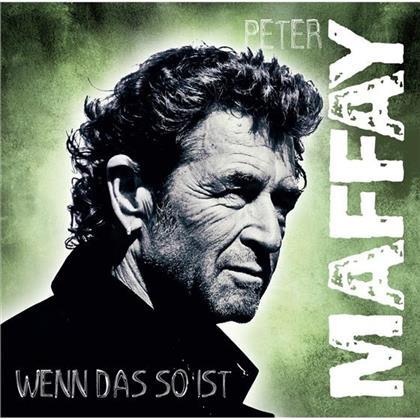 Peter Maffay - Wenn Das So Ist