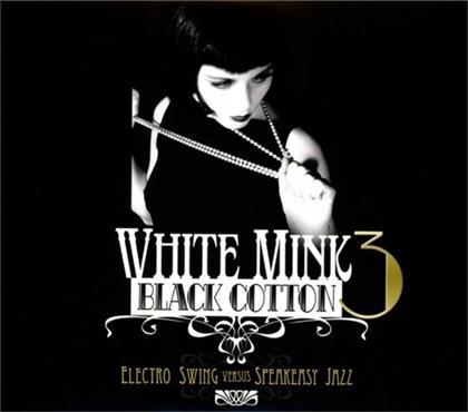 White Mink Black Cotton - Vol. 3 (2 CDs)