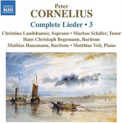 Peter Cornelius (1824-1874), Christina Landshamer, Markus Schäfer, Hans Christoph Begemann & Matthias Veit - Complete Lieder 3