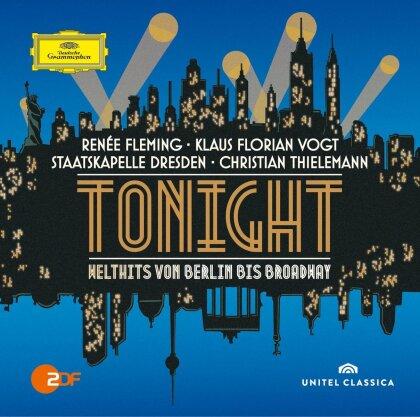 Renee Fleming, Klaus Florian Vogt, Christian Thielemann & Staatkapelle Dresden - Tonight - Welthits Von Berlin Bis Broadway