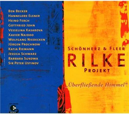 Schönherz & Fleer's Rilke Projekt - Rilke Projekt 3 / Überfließende Himmel