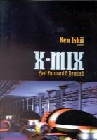 X-Mix & Ken Ishii - Fast forward & rewind