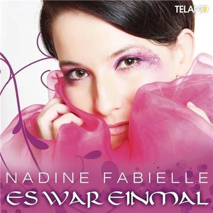 Nadine Fabielle - Es War Einmal