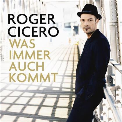 Roger Cicero - Was Immer Auch Kommt