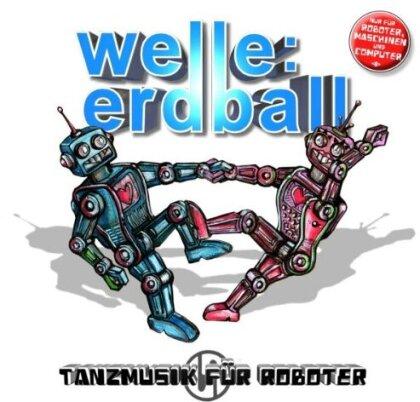 Welle Erdball - Tanzmusik Für Roboter