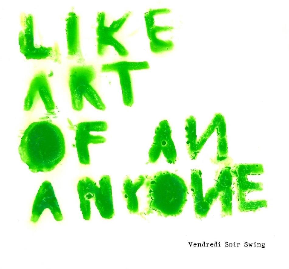 Vendredi Soir Swing - Like Art Of An Anyone