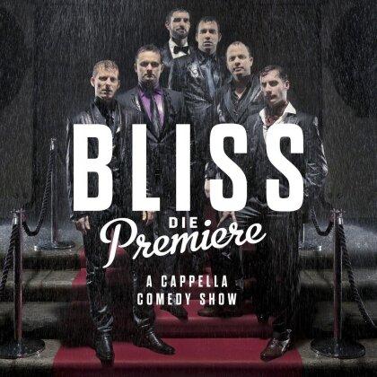 Bliss (Ch) - Die Premiere