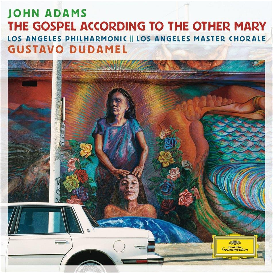Gustavo Dudamel, Los Angeles Master Chorale, John Adams (1735-1826) & Los Angeles Philharmonic - The Gospel According To The Other Mary (2 CDs)