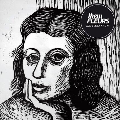 Them Fleurs - Back And So On (LP + Digital Copy)