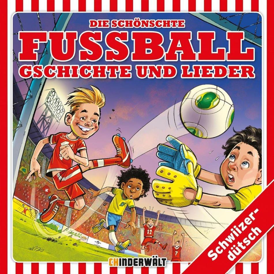 Die Schönschte Fussball Gschichte Und Lieder - Various