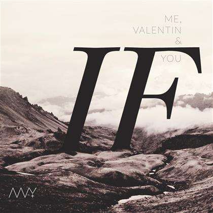 Me, Valentin & You - If