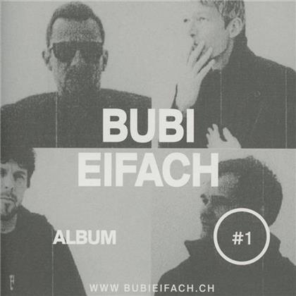 Bubi Eifach - Album #1