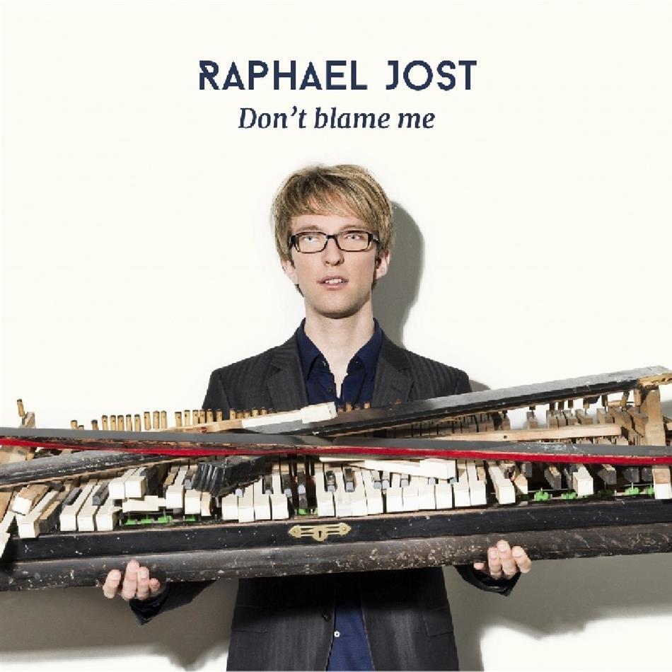 Raphael Jost - Don't Blame Me