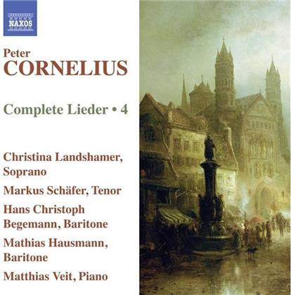 Peter Cornelius (1824-1874), Christina Landshamer, Markus Schäfer, Hans Christoph Begemann, Mathias Hausmann, … - Lieder 4 - Complete Lieder 4