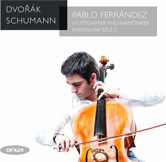 Antonin Dvorák (1841-1904), Robert Schumann (1810-1856), Radoslaw Szulc, Pablo Ferrandez & Stuttgarter Philharmoniker - Cello Concertos